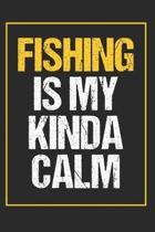 Fishing Is My Kinda Calm