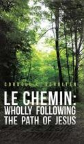 Le Chemin: Wholly Following the Path of Jesus