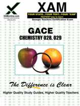 Gace Chemistry 028, 029 Teacher Certification Test Prep Study Guide