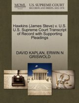 Hawkins (James Steve) V. U.S. U.S. Supreme Court Transcript of Record with Supporting Pleadings