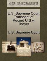 U.S. Supreme Court Transcript of Record U S V. Thayer