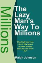 The Lazy Man's Way to Millions