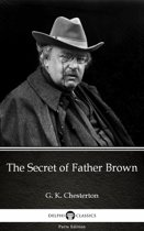 The Secret of Father Brown by G. K. Chesterton (Illustrated)