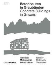 Betonbauten in Graubunden - Concrete Buildings in Grisons