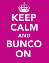 Keep Calm And Bunco On: 120 Bunco Score Sheets