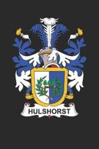 Hulshorst: Hulshorst Coat of Arms and Family Crest Notebook Journal (6 x 9 - 100 pages)