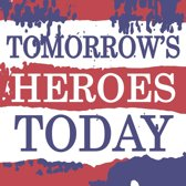 Tomorrow'S Heroes Today  And This Is Our Music