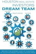 Houston Real Estate Investors Dream Team