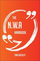 The N.W.A Handbook - Everything You Need To Know About N.W.A