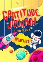 Gratitude Journal for Kids Marvin: Gratitude Journal Notebook Diary Record for Children With Daily Prompts to Practice Gratitude and Mindfulness Child