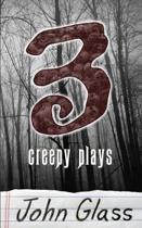 Three Creepy Plays