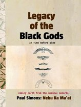 Legacy of the Black Gods in Time Before Time, Coming Forth from the Akashic Records