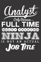 Analyst Only Because... Full Time Multitasking Ninja Is Not an Actual Job Title