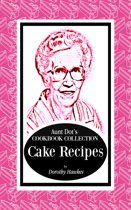 Aunt Dot's Cookbook Collection of Cake Recipes