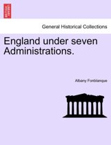 England Under Seven Administrations.