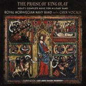 Praise of King Olaf: Holst's Complete Music for Military Band