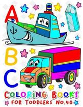 ABC Coloring Books for Toddlers No.40: abc pre k workbook, abc book, abc kids, abc preschool workbook, Alphabet coloring books, Coloring books for kid
