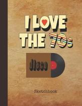 I Love the 70s Sketchbook