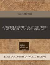 A Perfect Description of the People and Countrey of Scotland (1659)