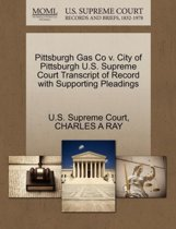 Pittsburgh Gas Co V. City of Pittsburgh U.S. Supreme Court Transcript of Record with Supporting Pleadings