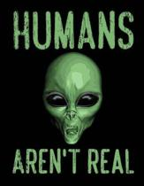 Humans Aren't Real Notebook