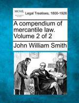 A Compendium of Mercantile Law. Volume 2 of 2