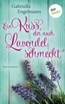 Ein Kuss, der nach Lavendel schmeckt - Glücksglitzern: Erster Roman
