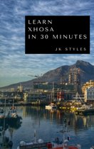 Learn Xhosa in 30 Minutes