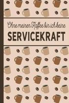 Ohne meinen Kaffee bin ich keine Servicekraft