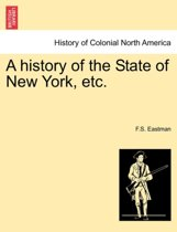 A History of the State of New York, Etc.