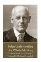 John Galsworthy - The White Monkey