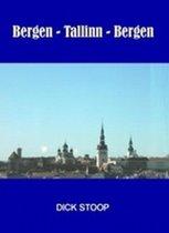 Bergen - Tallin - Bergen