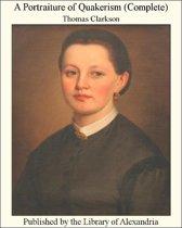 A Portraiture of Quakerism (Complete)