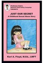 Just Our Secret