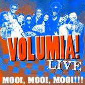 Volumia! Live: Mooi, Mooi, Mooi!!!