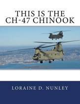 This Is the Ch-47 Chinook