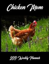 Chicken Mom 2019 Weekly Planner