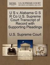 U S V. Alabama G S R Co U.S. Supreme Court Transcript of Record with Supporting Pleadings