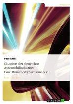 Situation der deutschen Automobilindustrie: Eine Branchenstrukturanalyse