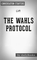 The Wahls Protocol: A Radical New Way to Treat All Chronic Autoimmune Conditions Using Paleo Principles by Wahls M.D., Terry | Conversation Starters