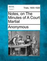 Notes, on the Minutes of a Court Martial