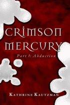 Crimson Mercury Part 1
