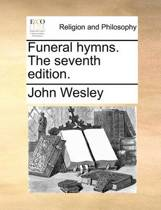 Funeral Hymns. the Seventh Edition