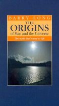 The Origins of Man and the Universe
