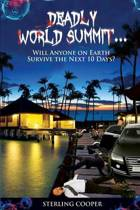 Deadly World Summit, Will Anyone Survive the Next 10 Days