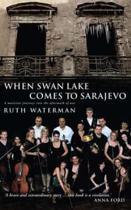 When Swan Lake Comes to Sarajevo