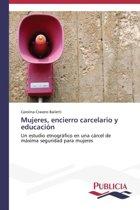 Mujeres, Encierro Carcelario y Educacion