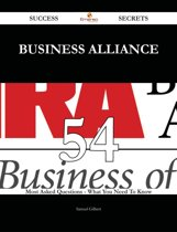 Business Alliance 54 Success Secrets - 54 Most Asked Questions On Business Alliance - What You Need To Know