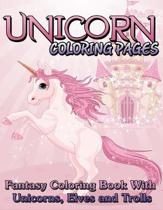 Unicorn Coloring Pages (Fantasy Coloring Book with Unicorns, Elves and Trolls)