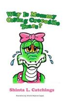 Why Is Mommy Crying Crocodile Tears?